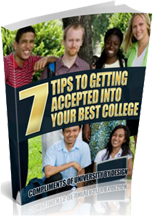 7 Tips to Getting Accepted into Your Best College Ebook